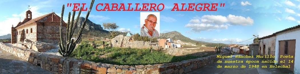 """""""EL CABALLERO ALEGRE"""""""