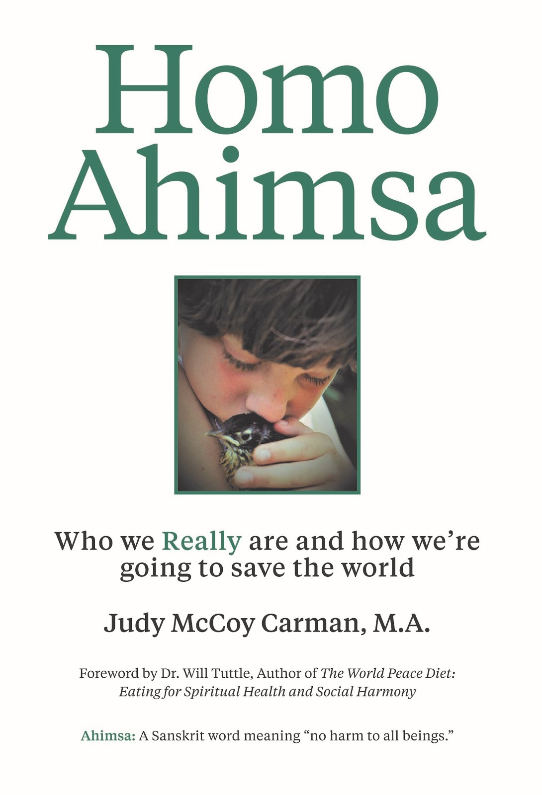 Homo Ahimsa: Who We Really Are and How We're Going to Save the World