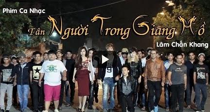 Phim Ca Nhạc Người Trong Giang Hồ-Lâm Chấn Khang