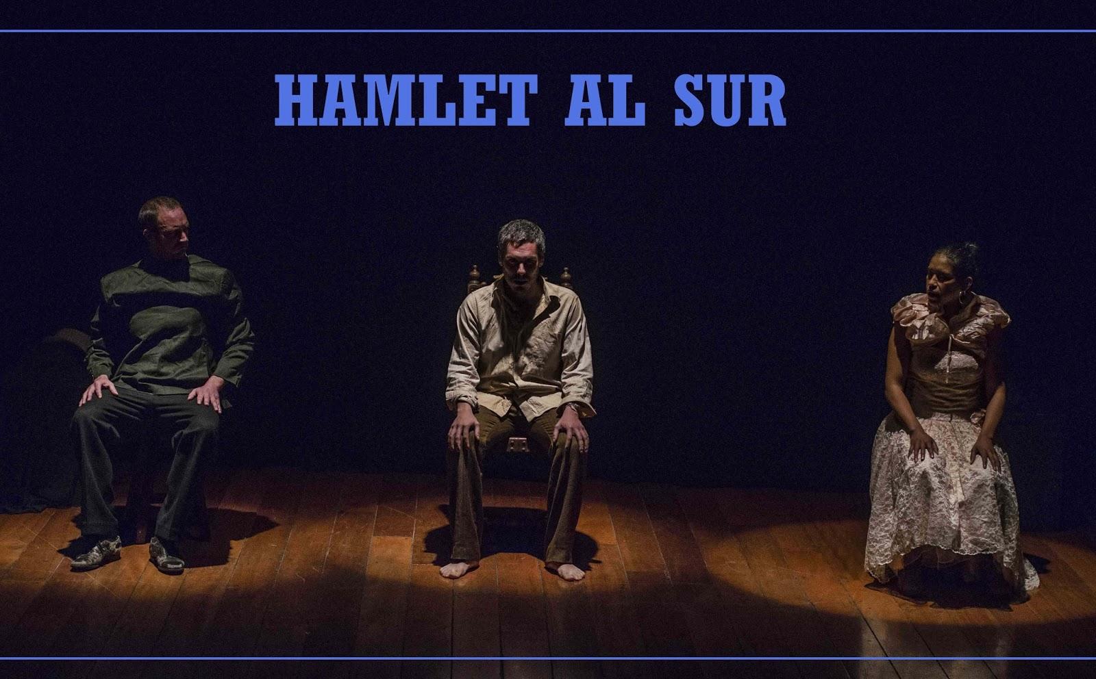 "Obra teatral: ""Hamlet al Sur"""