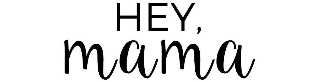 Hey, Mama