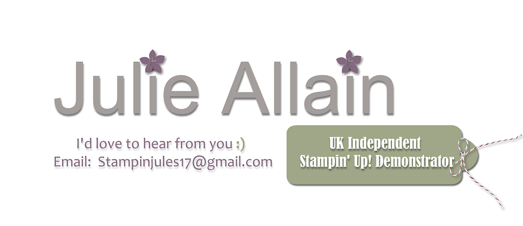 Julie Allain ~ UK Independent Stampin' Up! Demonstrator