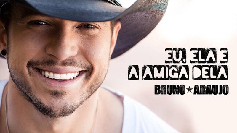 Bruno Araujo - Eu, Ela e a Amiga Dela