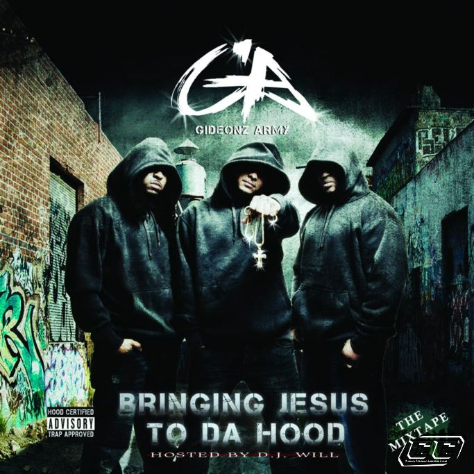 Gideonz Army - Bringing Jesus to Da Hood 2011 English Christian Album