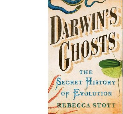Darwins Ghosts The Secret History of Evolution