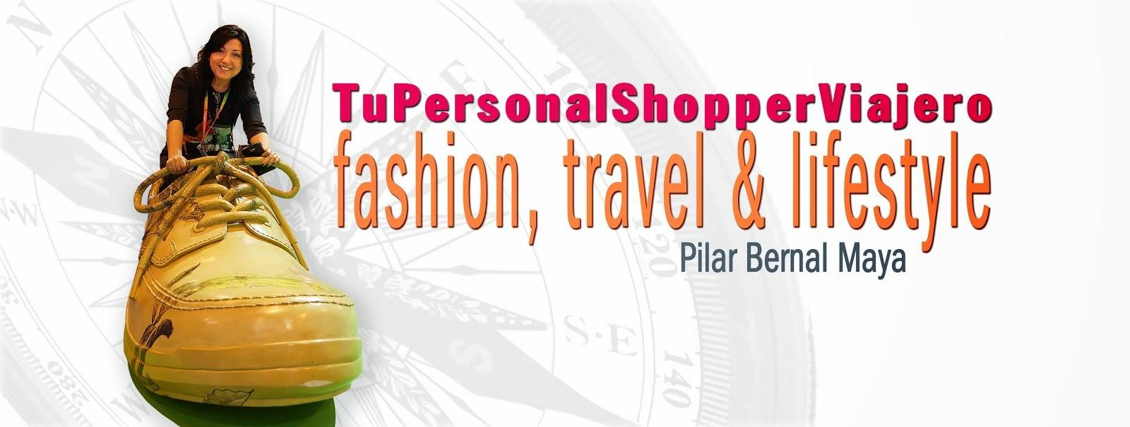 Lifestyle Blog Tupersonalshopperviajero - Moda, Viajes y Belleza