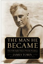 "Book cover of ""The Man He Became"", by James Tobin, with photo of FDR as a young man"