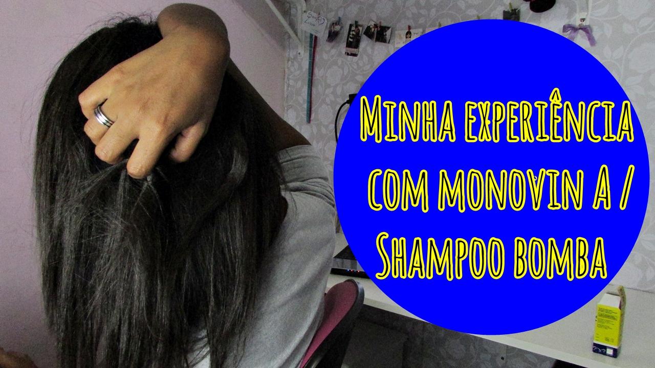 Minha experiência com Monovin A / Shampoo Bomba