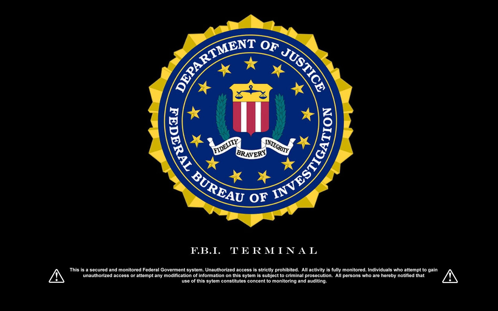 http://2.bp.blogspot.com/-uKq7-ZwyuKk/UKsWyOijqkI/AAAAAAAAAT4/1uxsiwF0aGQ/s1600/FBI+Logo+with+Terminal+warning+Wallpapers.jpg