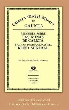 Memoria sobre las minas de Galicia y otras producciones del reino mineral, 1873