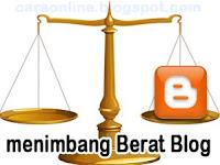 cara mengetahui berat blog