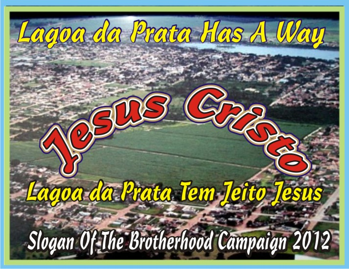 Lagoa da Prata Has A Way Jesus Christ