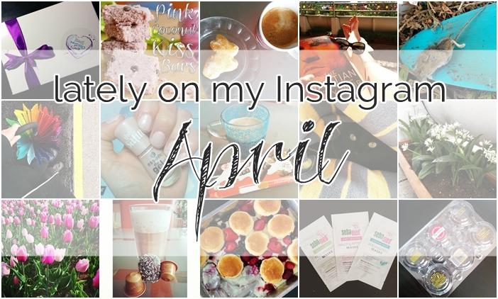 Lately on my Instagram: April 2015