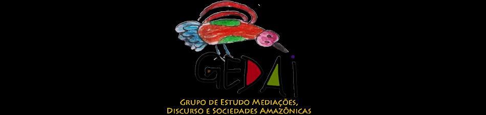Grupo de Estudo Mediações,  Discurso e Sociedades Amazônicas- GEDAI