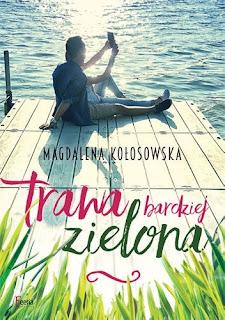"""(PREMIEROWO)""""Trawa bardziej zielona"""" Magdalena Kołasowska"""