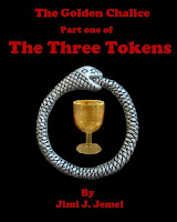 The Golden Chalice: Part 1 of The Three Tokens - Jimi J Jemel