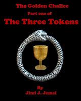 The Golden Chalice: Part 1 of The Three Tokens - Jimi J Jemel