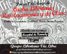 Movilización: Por un 1ero de Mayo de Lucha Libertaria, Revolucionaria y de Clase