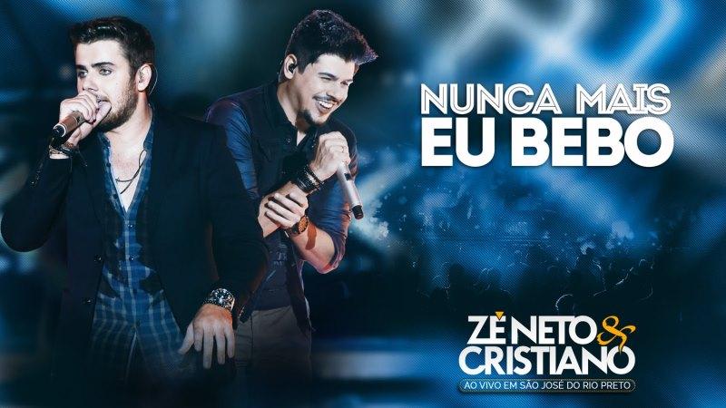 Zé Neto e Cristiano - Nunca Mais Eu Bebo