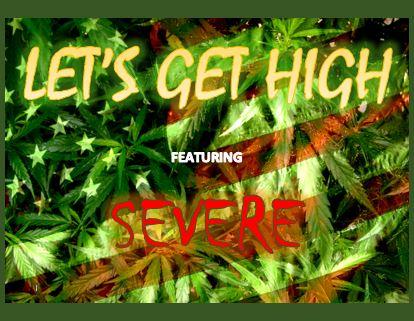 SEVERE - LET'S GET HIGH