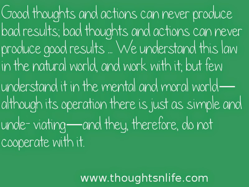 Thoughtsnlife: Good thoughts and actions can never produce bad result