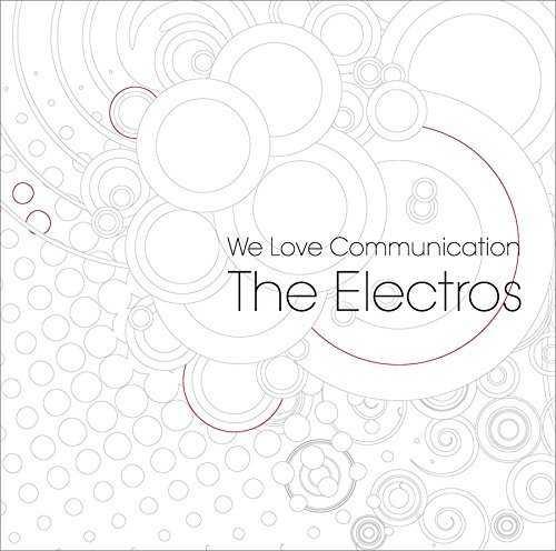 [Album] The Electros – We Love Communication (2015.05.13/MP3/RAR)