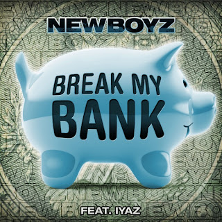 New Boyz - Break My Bank (feat. Iyaz) Lyrics