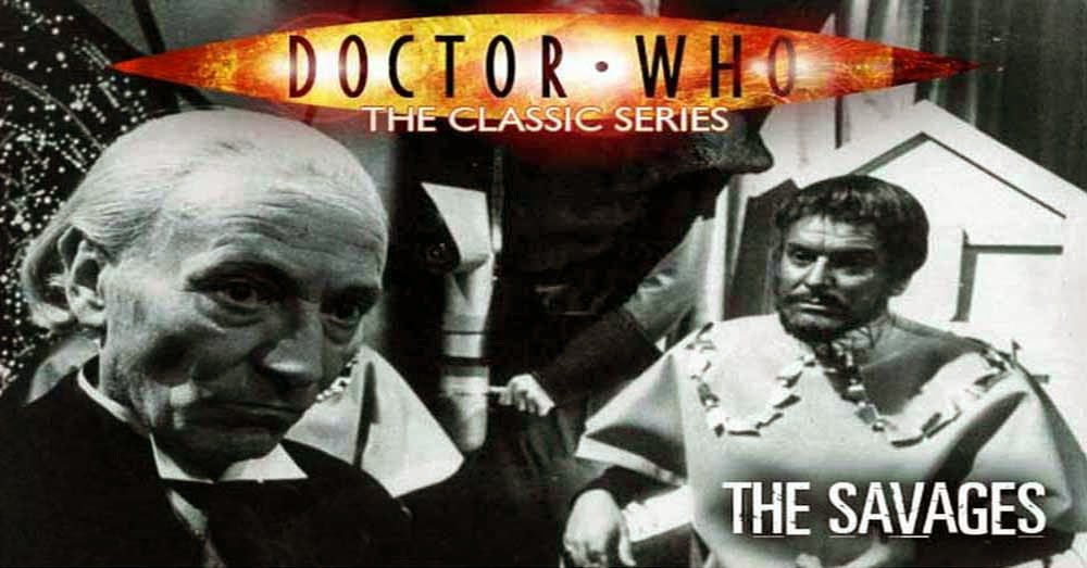 Doctor Who 026: The Savages