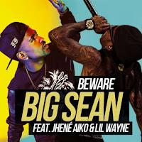 Big Sean. Beware (Feat. Lil Wayne & Jhene Aiko)