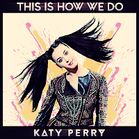 [Obrazek: Katy%20Perry%20-%20This%20Is%20How%20We%20Do.png]