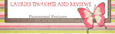 Laurie's Paranormal Thoughts and Reviews