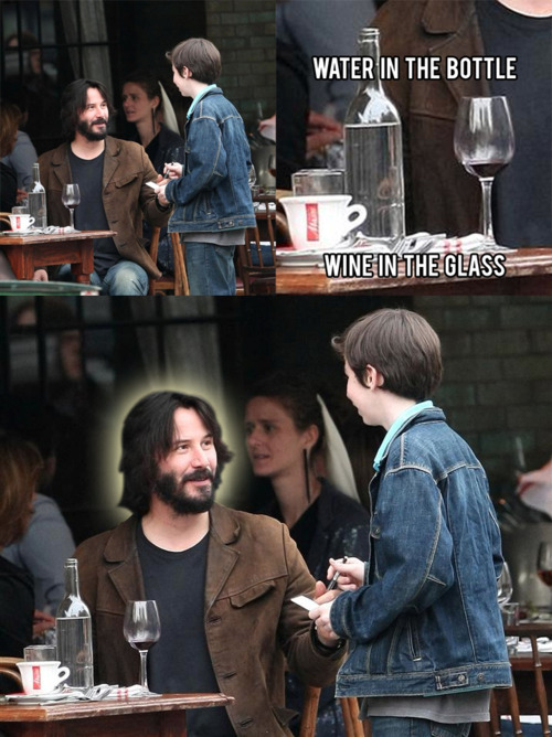 Funny keanu reeves - Water In The Bottle - Wine In The Glass