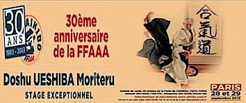 Doshu Moriteru Ueshiba in France ~ 30th Anniversary of the FFAAA
