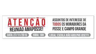 ATENÇÃO MORADORES:Reunião AMAPOSSE dia 27/11/15- 18h na Escola João Adolpho Josetti