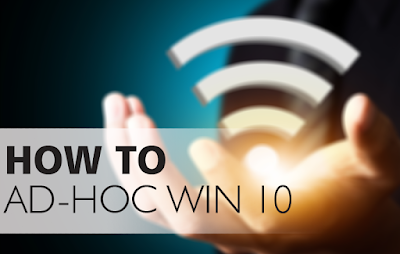 How to Create Ad-hoc Network + Internet Sharing on Windows 10 cover