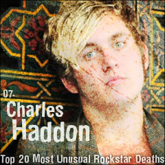 Top 20 Most Unusual Rockstar Deaths: 07. Charles Haddon