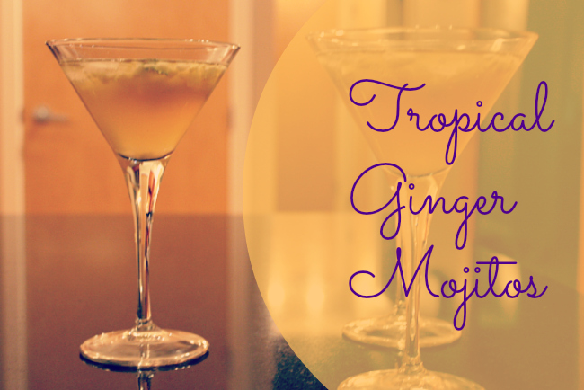 Tropical Ginger Mojitos