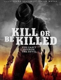 Kill Or Be Killed | Bmovies