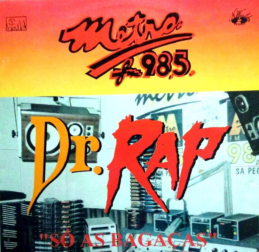 Dr. Rap Só As Bagaças Metrô FM 98,5