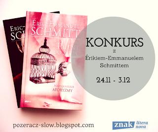 http://pozeracz-slow.blogspot.com/2015/11/konkurs-z-erikiem-emmanuelem-schmittem.html#more