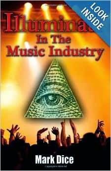 http://www.amazon.com/Illuminati-Music-Industry-Mark-Dice/dp/0988726815/ref=sr_1_2?ie=UTF8&qid=1396711409&sr=8-2&keywords=mark+dice
