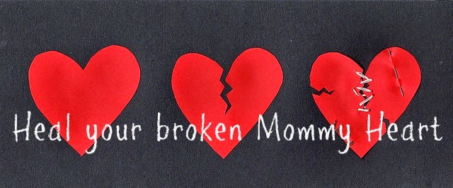 Heal your Broken Mommy Heart - Toddlerhood