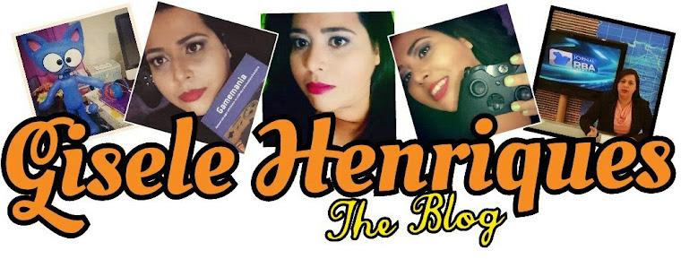 Gisele Henriques - The Blog