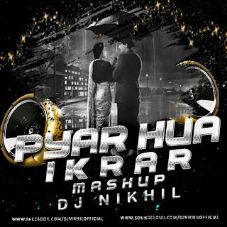 Pyar-hua-Ikrar-Mashup-DJ-NIKhil-Retro-Remixes-Bollywood-Mp3-Songs-Download-indiandjremix