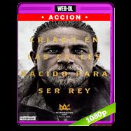 El Rey Arturo: La leyenda de la espada (2017) WEB-DL 1080p Audio Dual Latino-Ingles
