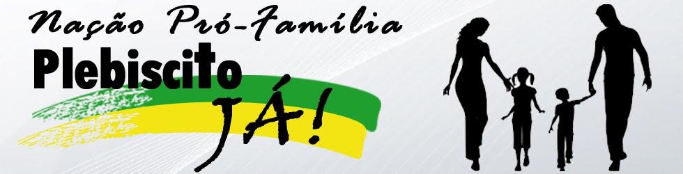 Nação Pró-Família-Plebiscito JÁ