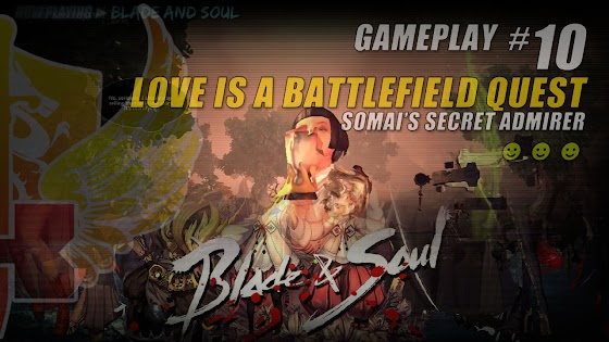 Love Is A Battlefield Quest » Somai's Secret Admirer In Blade And Soul