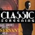 the servant screening