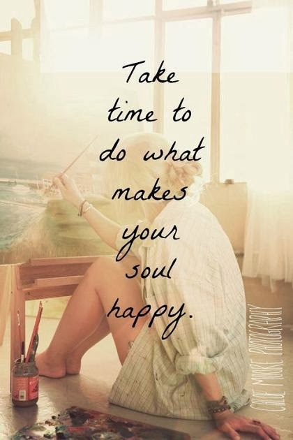 Take time to do what makes your soul happy  - Happy time quoteQuotes About Your Boyfriend Making You Happy