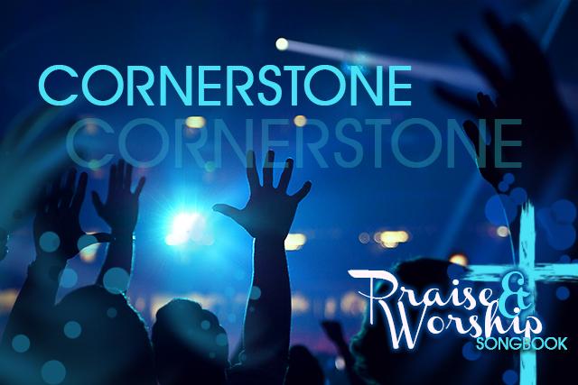 Cornerstone Lyrics And Chords Praise And Worship Songbook